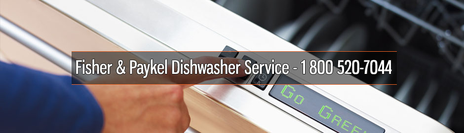 Fisher & Paykel Dishwasher Service - 1 800 520-7044